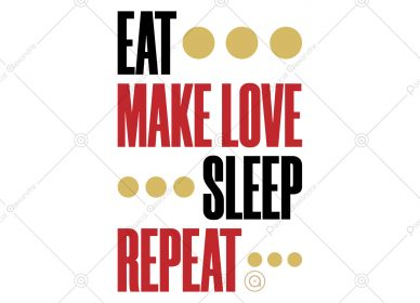 Eat Make Love Sleep Repeat 1555720575